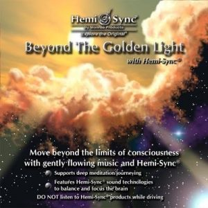 Beyond the Golden Light with Hemi-Sync®