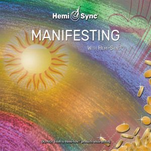 Manifesting with Hemi-Sync®