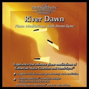 River Dawn: Piano Meditations with Hemi-Sync®